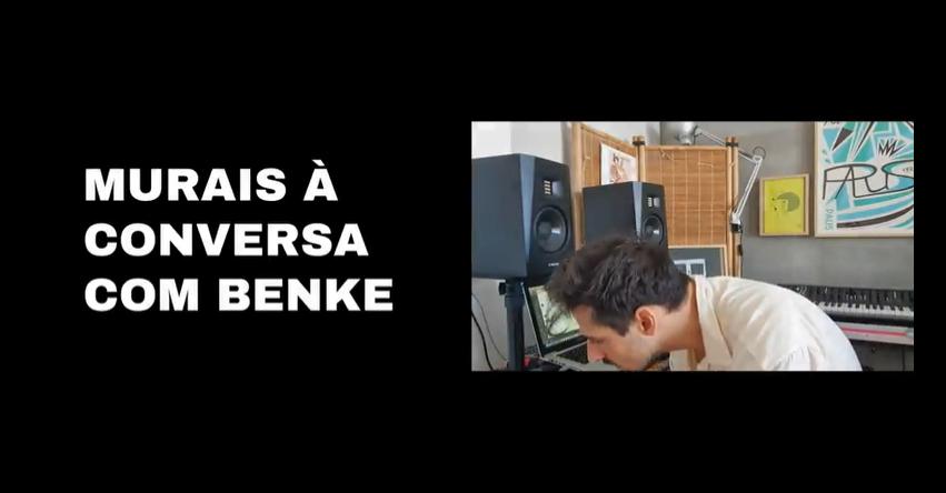 MURAIS à conversa com Benke Ferraz