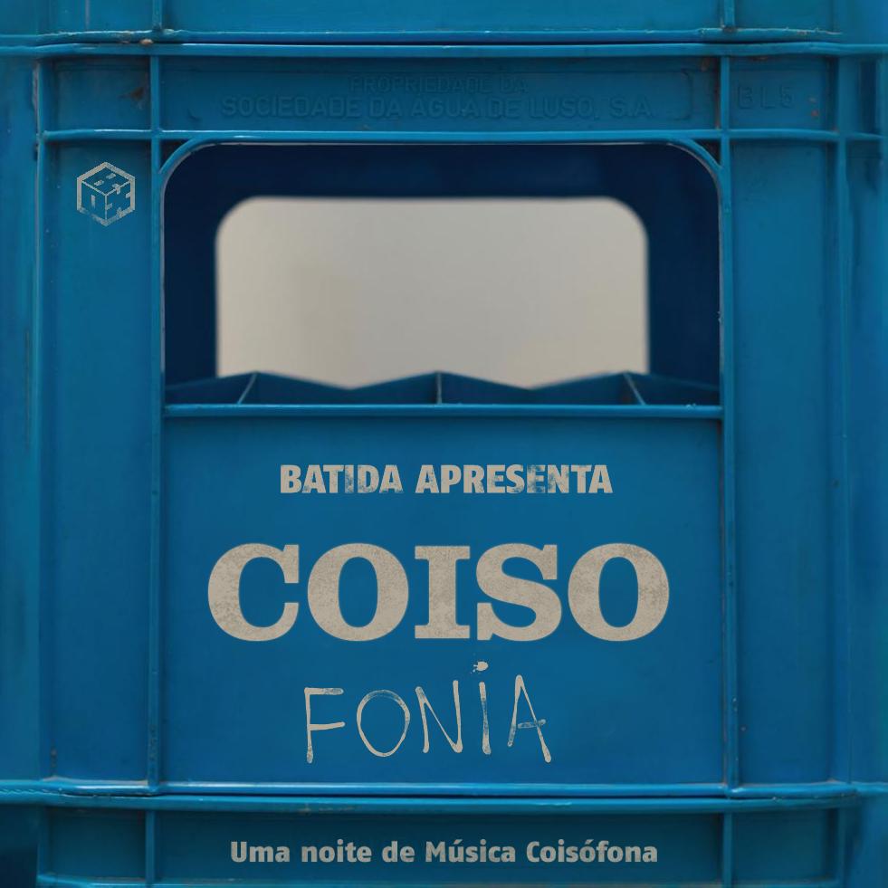 Batida apresenta: COISOFONIA #1